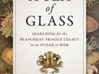 """""""Un mare di vetro"""". Presentazione del libro """"A Sea of Glass: Searching for the Blaschkas' Fragile Legacy in an Ocean at Risk"""" e del film """"Fragile Legacy di Drew Harvell"""""""
