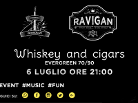 Whiskey'n'Cigars live al Ravigan Whiskey'n'Cigars prossimi ospiti del Ristopub