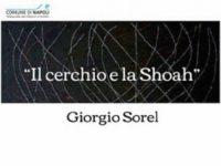 """"""" Il Cerchio e la Shoah """" Mostra Personale """" Giorgio Sorel """" 11 Gennaio – 30 Gennaio 2018  presso la Sala delle Carceri di Castel dell'Ovo"""