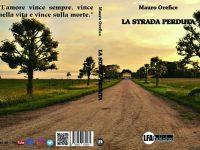 """""""La strada perduta"""" un'opera scritta dal talento casoriano Mauro Orefice"""