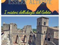 Essere Altrove. I viaggi di Giovanni e Anna: Sant'Angelo dei Lombardi, i misteri dell'Abazia del Goleto