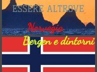 Essere Altrove. I viaggi di Giovanni e Anna: Norvegia, Bergen e dintorni