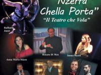 """Teatro Gelsomino 16 Febbraio in anteprima nazionale """"NZERRA CHELLA PORTA""""  Il teatro che vola. Musica, danza, canto, recitazione e tante risate"""