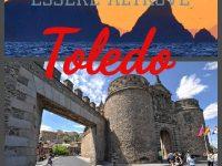 Essere Altrove: I viaggi di Giovanni e Anna: Toledo
