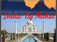Essere Altrove. I viaggi di Giovanni e Anna: India, il Taj Mahal