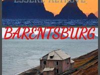 Essere Altrove. I viaggi di Giovanni e Anna: Barentsburg, Norvegia