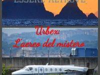 Essere Altrove. I viaggi di Giovanni e Anna: URBAN EXPLORATION L'aereo del mistero