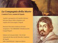 """Il 25 gennaio, al Maschio Angioino, """"La Compagnia della Morte"""" – Uomini d'Arte, Uomini di Spada"""